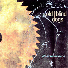 Close to the Bone by Old Blind Dogs (CD, Apr-1997, KRL)