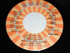 London To Rome Featuring Bobby & Carol: Let's Not Wait 45 - Soul