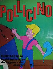 """"""" POLLICINO """" GIOCAFIABA le più belle fiabe da leggere e da . . . colorare  """""""