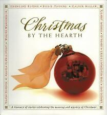 Christmas by the Hearth : A Treasury of Stories Celebrating the Mystery and Mean
