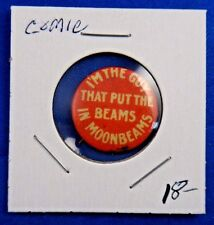 """I'm The Guy That Put The Beams In Moonbeams Funny Comic Pin Pinback Button 7/8"""""""