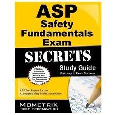 ASP Safety Fundamentals Exam Secrets Study Guide : ASP Test Review for the...