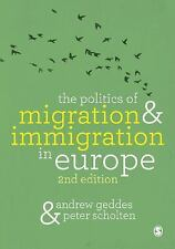 The Politics of Migration and Immigration in Europe by Peter Scholten and...