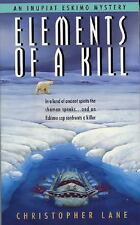 Elements of a Kill (Inupiat Eskimo Mysteries) Lane, Christopher Mass Market Pap