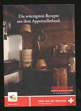 Die würzigsten Rezepte aus dem Appenzellerland 2008 Käse aus der Schweiz
