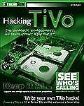 NEW - Hacking TiVo: The Expansion, Enhancement and Development Starter Kit
