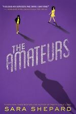The Amateurs: The Amateurs by Sara Shepard (2016, Hardcover)