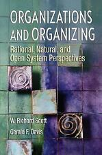 Organizations and Organizing: Rational, Natural and Open Systems Perspectives, W