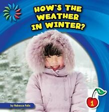 How's the Weather in Winter? (21st Century Basic Skills Library: Let's Look at W