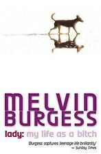 Lady: My Life as a Bitch (Puffin Teenage Books), Melvin Burgess