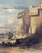 Representing Sindh : Images of the British Encounter by Rosemary Raza (2015,...