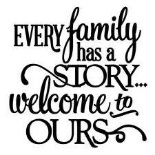 EVERY FAMILY HAS A STORY Wall Art Decal Quote Words Lettering Sticker Design
