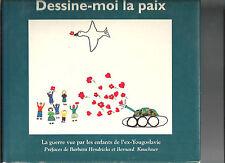 Dessine-moi la paix La guerre vue par les enfants de l'ex-Yougoslavie REF E24