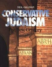 Conservative Judaism: The New Century Neil Gillman Paperback