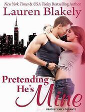 Pretending He's Mine 2 by Lauren Blakely (2014, MP3 CD, Unabridged)