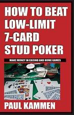 How to Beat Low Limit 7 Card Stud Poker by Paul Kammen