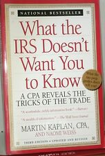 WHAT THE IRS DOESN'T WANT YOU TO KNOW by MARTIN KAPLAN