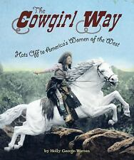 Holly George Warren - Cowgirl Way (2013) - Used - Trade Cloth (Hardcover)