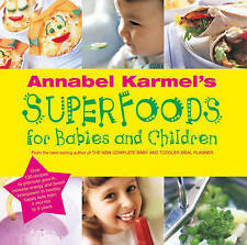 Annabel Karmel's Superfoods for Babies and Children by Annabel Karmel...