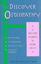 Discover Osteopathy: A First-Step Handbook to Better Health (Discover -ExLibrary