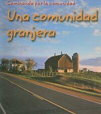 Una comunidad granjera (Caminando por la comunidad) (Spanish Edition)