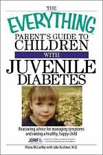 The Everything Parent's Guide To Children With Juvenile Diabetes: Reas-ExLibrary