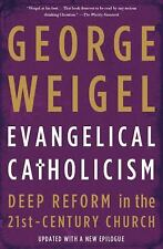 Evangelical Catholicism: Deep Reform in the 21st-Century Church - Acceptable - W