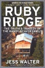 Ruby Ridge : The Truth and Tragedy of the Randy Weaver Family by Jess Walter...