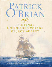 The Final, Unfinished Voyage of Jack Aubrey by Patrick O'Brian - HB