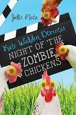 Kate Walden Directs: Kate Walden Directs : Night of the Zombie Chickens by...