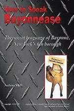 How to Speak Bayonnease by V. Elizabeth Marie Granite and Gary Will (2008,...