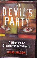 THE DEVILS PARTY A HISTORY OF CHARATAN MESSIAHS COLIN WILSON FALSE PROPHETS HB