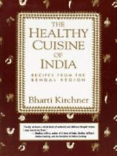 The Healthy Cuisine of India: Recipes from the Bengal Region