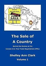 The Sale of a Country: Behind the Scenes at Canada-Us Free Trade Negotiations Of