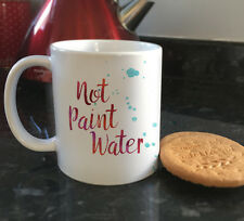 NOT PAINT WATER! artist paint funny quote ceramic mugs & coffee cups