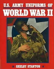 U.S. Army Uniforms of World War II by Shelby L. Stanton (Paperback, 1995)