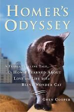 Homer's Odyssey : A Fearless Feline Tale, or How I Learned about Love and...