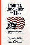 Politics, Crime, Money and Lies: Can President Obama Clean Up The Dirty Side Of