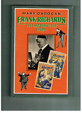 MARY CADOGAN Frank Richards the Chap Behind the Chums (Billy Bunter) in d/w