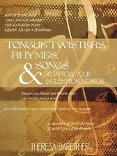Tongue Twisters, Rhymes, and Songs to Improve Your English Pronunciation by...