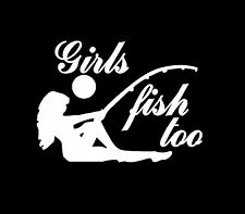 "Girls Fish Too  Vinyl Decal ""Sticker"" For Car or Truck Windows, Laptops, etc"