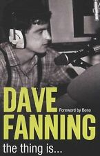 The Thing Is... by Dave Fanning Irish DJ great biography new sc