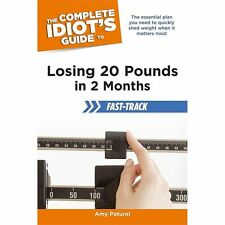 The Complete Idiot's Guide to Losing 20 Pounds in 2 Months Fast-Track Idiot's G