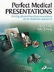 Perfect Medical Presentations: Creating Effective PowerPoint Presentat-ExLibrary