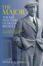 The Major: The Life and Times of Frank Buckley,Patrick A. Quirke,New Book mon000