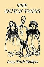 The Dutch Twins (Yesterday's Classics) by Lucy Fitch Perkins (2006, Paperback)