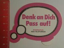 Aufkleber/Sticker: Arbeitsschutz AEG Telefunken denk an dich Pass auf(210816155)