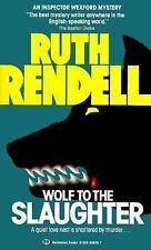 An Inspector Wexford Mystery: Wolf to the Slaughter Bk. 3 by Ruth Rendell...