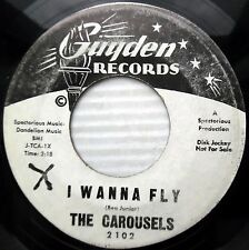 CAROUSELS northern soul girl group 45 promo I WANNA FLY b/w SOMETHING ELSE e8420