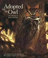 Adopted By An Owl: The True Story of Jackson the Owl The Hazel Ridge Farm Stori